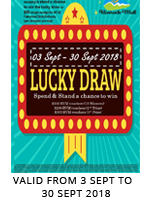 LUCKY DRAW [ 03 SEPT TO 30 SEPT 2018]
